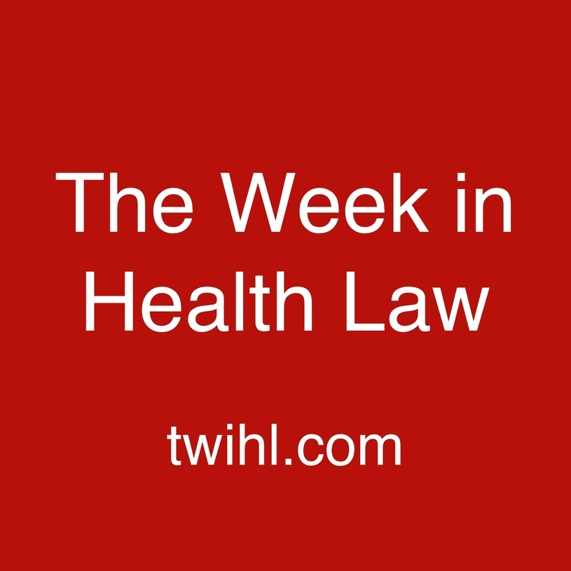 The Week in Health Law - Home of the TWIHL Podcast 74025de4333